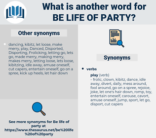 be life of party, synonym be life of party, another word for be life of party, words like be life of party, thesaurus be life of party