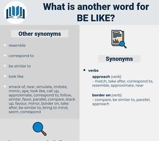 be like, synonym be like, another word for be like, words like be like, thesaurus be like