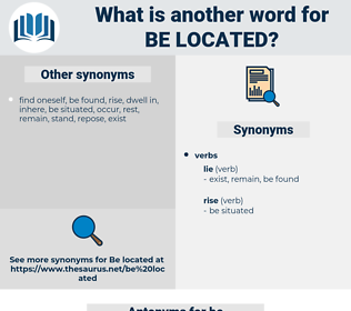 be located, synonym be located, another word for be located, words like be located, thesaurus be located