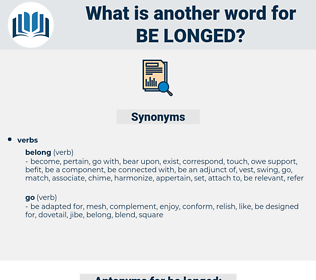 be longed, synonym be longed, another word for be longed, words like be longed, thesaurus be longed