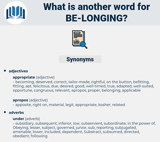 be-longing, synonym be-longing, another word for be-longing, words like be-longing, thesaurus be-longing