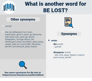 be lost, synonym be lost, another word for be lost, words like be lost, thesaurus be lost