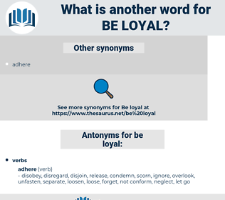 be loyal, synonym be loyal, another word for be loyal, words like be loyal, thesaurus be loyal