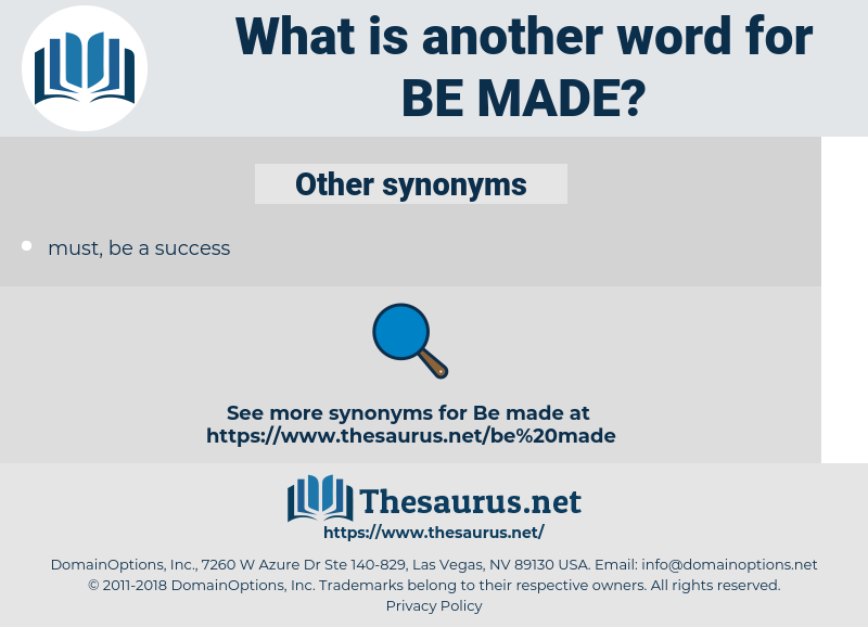 be made, synonym be made, another word for be made, words like be made, thesaurus be made