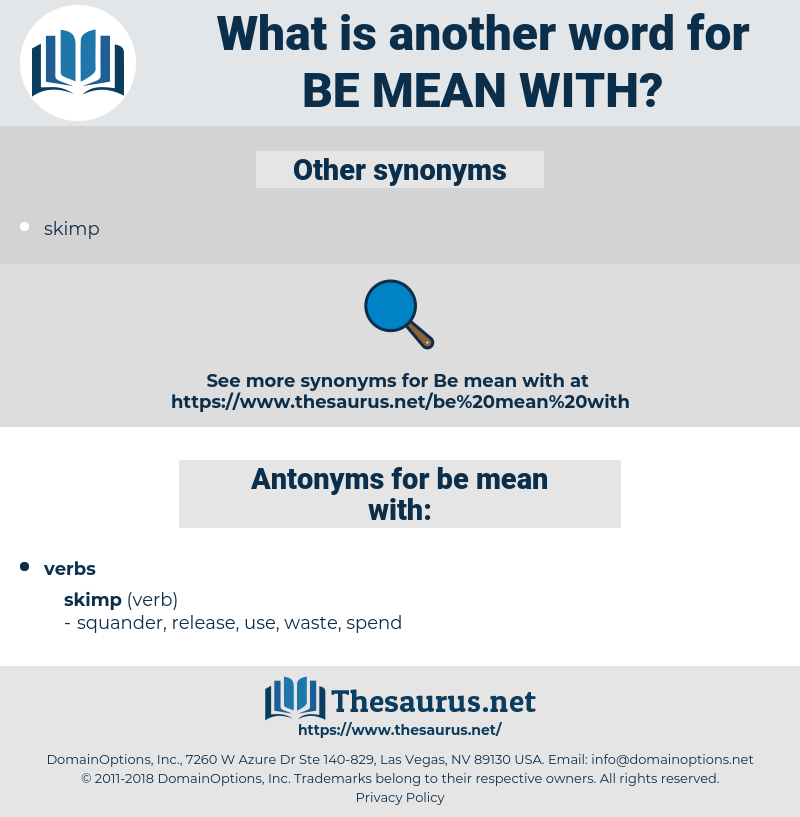 be mean with, synonym be mean with, another word for be mean with, words like be mean with, thesaurus be mean with