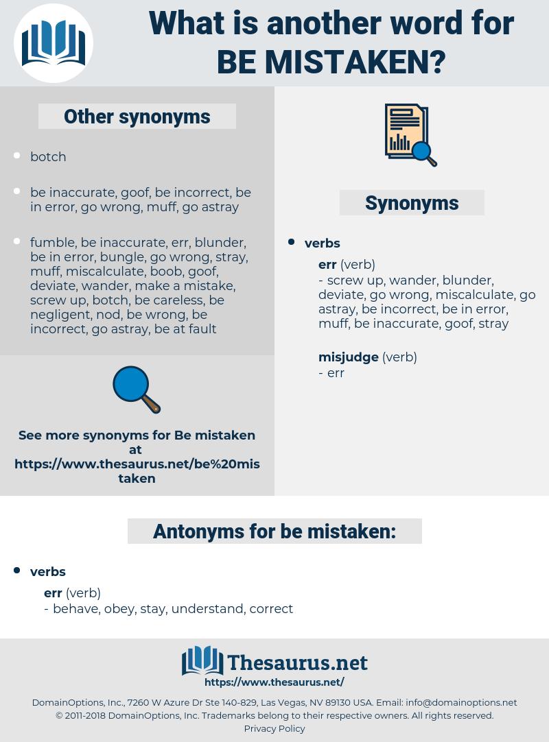 be mistaken, synonym be mistaken, another word for be mistaken, words like be mistaken, thesaurus be mistaken