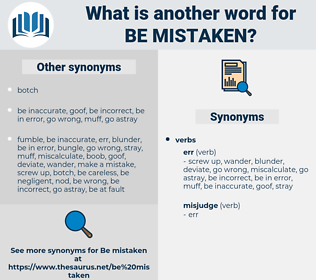 be mistaken, synonym be mistaken, another word for be mistaken, words like be mistaken, thesaurus be mistaken