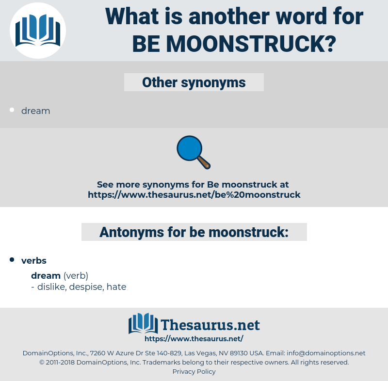 be moonstruck, synonym be moonstruck, another word for be moonstruck, words like be moonstruck, thesaurus be moonstruck