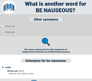 be nauseous, synonym be nauseous, another word for be nauseous, words like be nauseous, thesaurus be nauseous