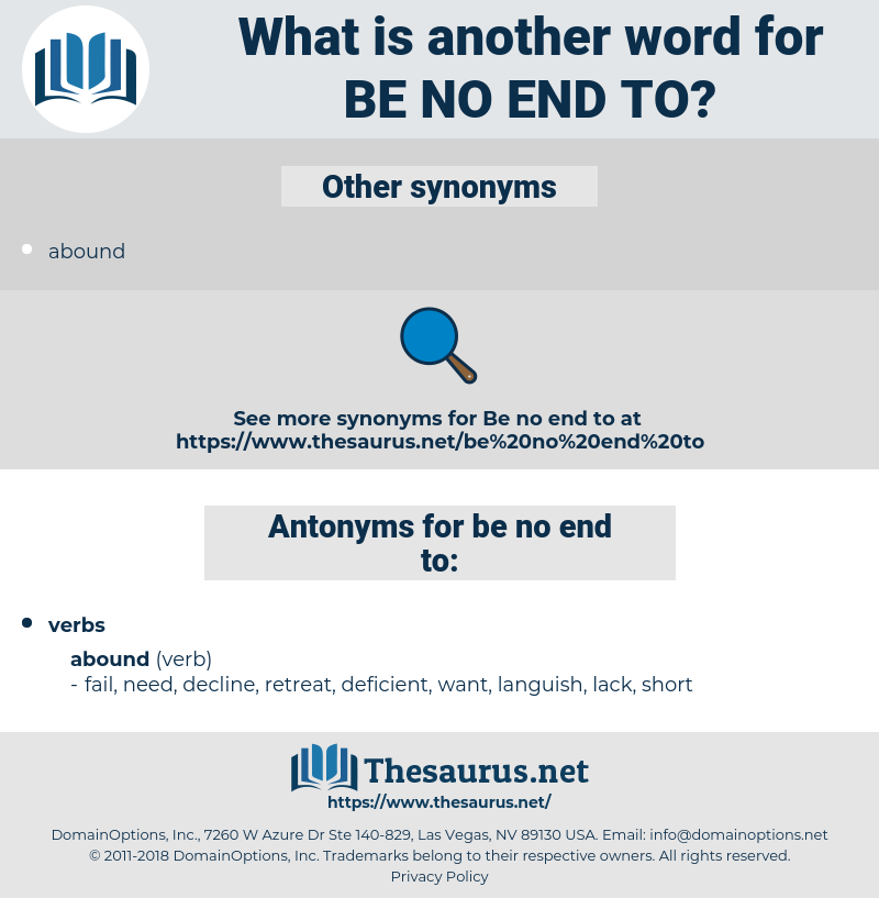 be no end to, synonym be no end to, another word for be no end to, words like be no end to, thesaurus be no end to