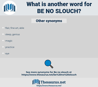 be no slouch, synonym be no slouch, another word for be no slouch, words like be no slouch, thesaurus be no slouch