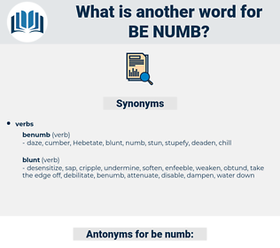 be-numb, synonym be-numb, another word for be-numb, words like be-numb, thesaurus be-numb