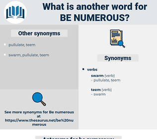 be numerous, synonym be numerous, another word for be numerous, words like be numerous, thesaurus be numerous