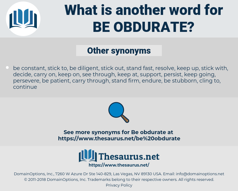 be obdurate, synonym be obdurate, another word for be obdurate, words like be obdurate, thesaurus be obdurate