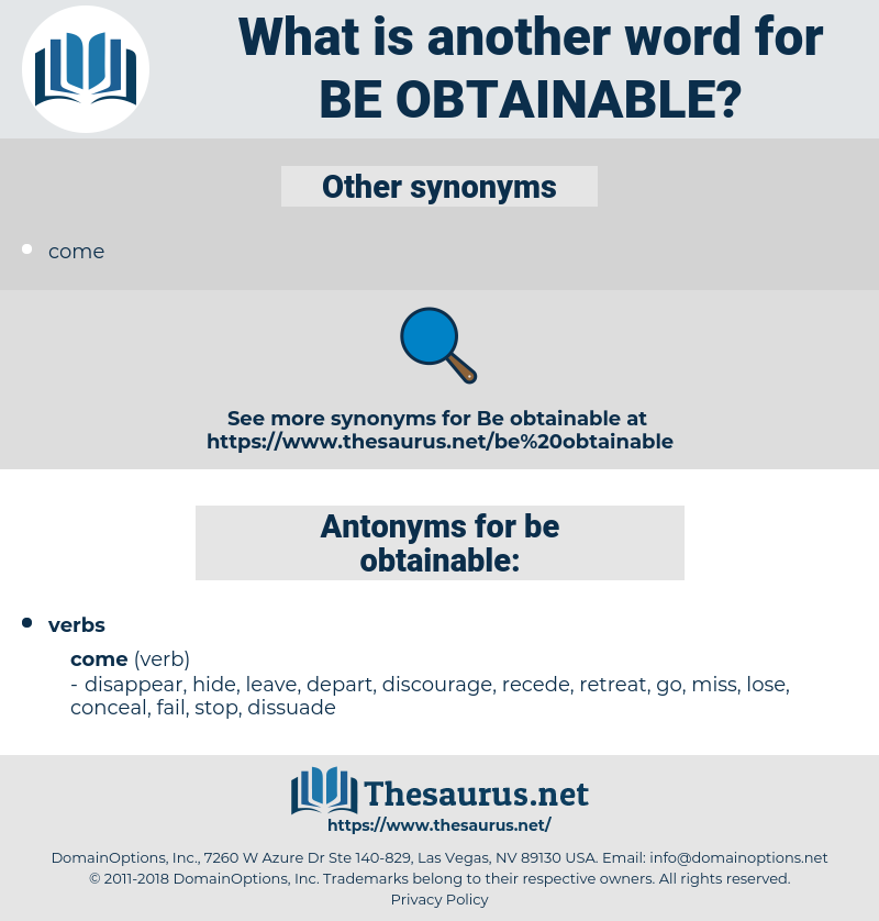 be obtainable, synonym be obtainable, another word for be obtainable, words like be obtainable, thesaurus be obtainable