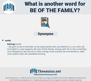 be of the family, synonym be of the family, another word for be of the family, words like be of the family, thesaurus be of the family