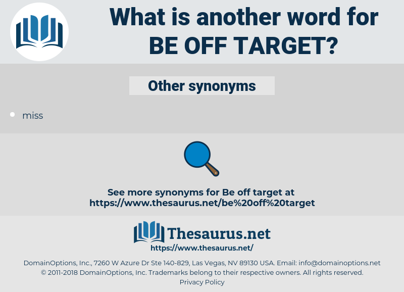 be off target, synonym be off target, another word for be off target, words like be off target, thesaurus be off target