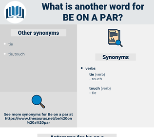 be on a par, synonym be on a par, another word for be on a par, words like be on a par, thesaurus be on a par