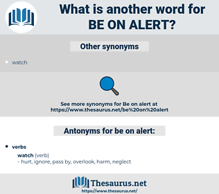 be on alert, synonym be on alert, another word for be on alert, words like be on alert, thesaurus be on alert