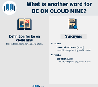 be on cloud nine, synonym be on cloud nine, another word for be on cloud nine, words like be on cloud nine, thesaurus be on cloud nine