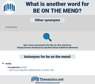 be on the mend, synonym be on the mend, another word for be on the mend, words like be on the mend, thesaurus be on the mend