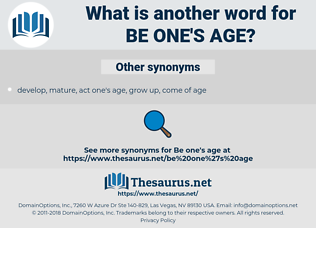 be one's age, synonym be one's age, another word for be one's age, words like be one's age, thesaurus be one's age