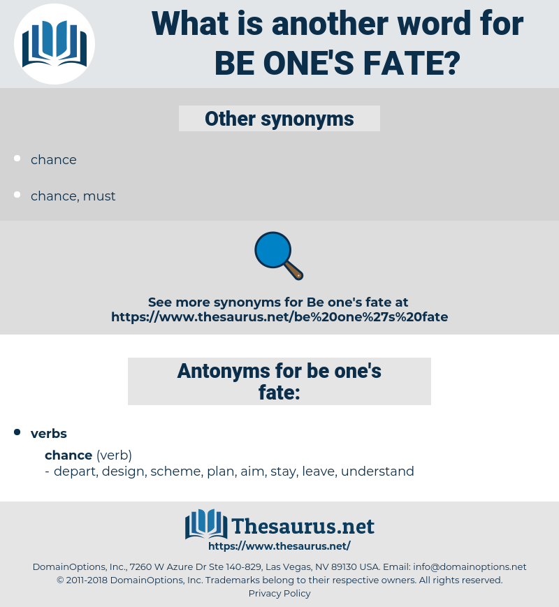 be one's fate, synonym be one's fate, another word for be one's fate, words like be one's fate, thesaurus be one's fate