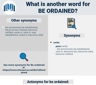 be ordained, synonym be ordained, another word for be ordained, words like be ordained, thesaurus be ordained