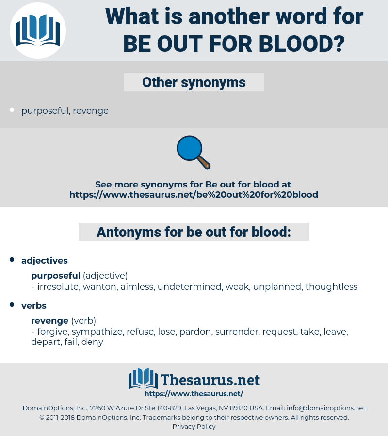 be out for blood, synonym be out for blood, another word for be out for blood, words like be out for blood, thesaurus be out for blood