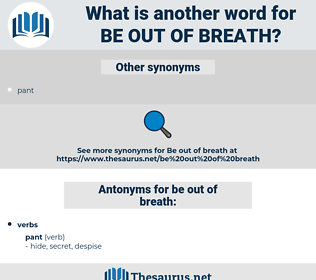 be out of breath, synonym be out of breath, another word for be out of breath, words like be out of breath, thesaurus be out of breath