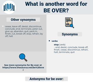 be over, synonym be over, another word for be over, words like be over, thesaurus be over