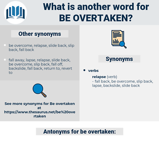 be overtaken, synonym be overtaken, another word for be overtaken, words like be overtaken, thesaurus be overtaken