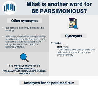 be parsimonious, synonym be parsimonious, another word for be parsimonious, words like be parsimonious, thesaurus be parsimonious