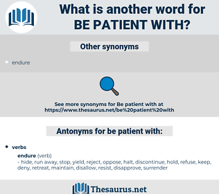 be patient with, synonym be patient with, another word for be patient with, words like be patient with, thesaurus be patient with