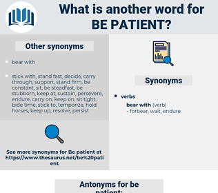 be patient, synonym be patient, another word for be patient, words like be patient, thesaurus be patient
