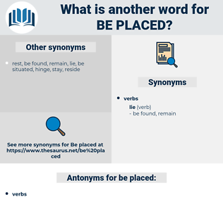 be placed, synonym be placed, another word for be placed, words like be placed, thesaurus be placed