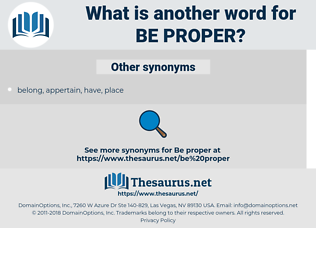 be proper, synonym be proper, another word for be proper, words like be proper, thesaurus be proper