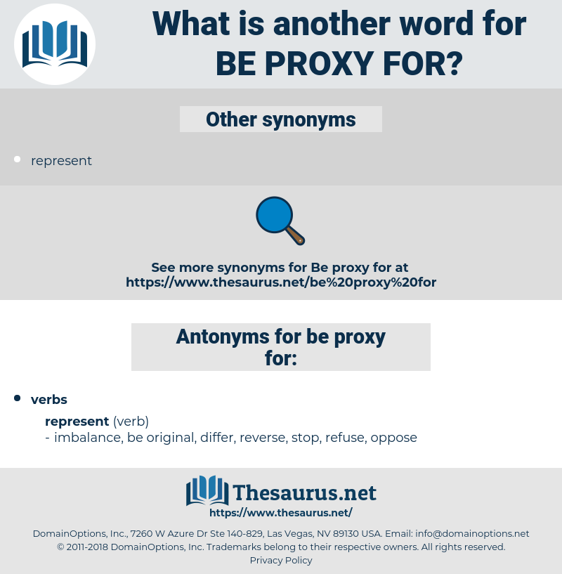 be proxy for, synonym be proxy for, another word for be proxy for, words like be proxy for, thesaurus be proxy for