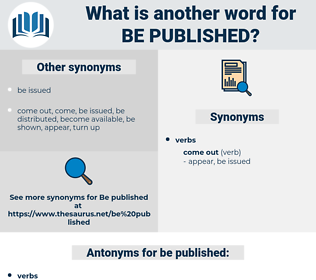 be published, synonym be published, another word for be published, words like be published, thesaurus be published