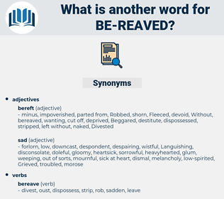 be reaved, synonym be reaved, another word for be reaved, words like be reaved, thesaurus be reaved