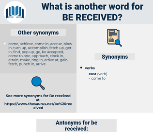 be received, synonym be received, another word for be received, words like be received, thesaurus be received