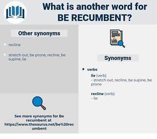 be recumbent, synonym be recumbent, another word for be recumbent, words like be recumbent, thesaurus be recumbent