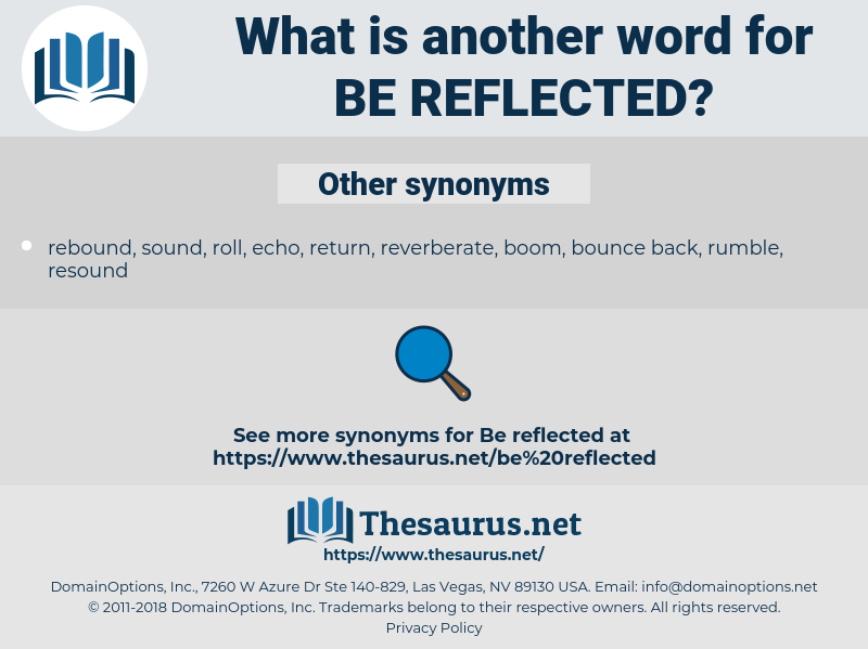 be reflected, synonym be reflected, another word for be reflected, words like be reflected, thesaurus be reflected