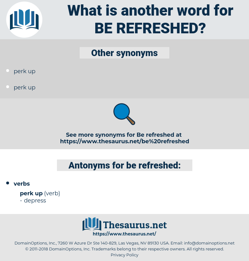 be refreshed, synonym be refreshed, another word for be refreshed, words like be refreshed, thesaurus be refreshed
