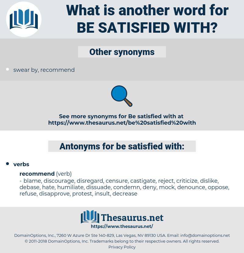 be satisfied with, synonym be satisfied with, another word for be satisfied with, words like be satisfied with, thesaurus be satisfied with