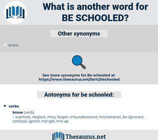 be schooled, synonym be schooled, another word for be schooled, words like be schooled, thesaurus be schooled