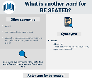 be seated, synonym be seated, another word for be seated, words like be seated, thesaurus be seated
