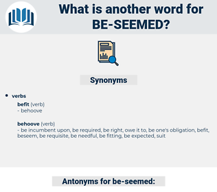 be seemed, synonym be seemed, another word for be seemed, words like be seemed, thesaurus be seemed