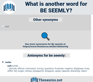 be seemly, synonym be seemly, another word for be seemly, words like be seemly, thesaurus be seemly