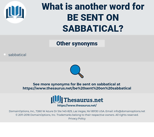 be sent on sabbatical, synonym be sent on sabbatical, another word for be sent on sabbatical, words like be sent on sabbatical, thesaurus be sent on sabbatical